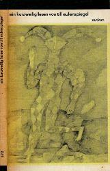 Jäckel, Günter; Ein Kurzweilig lesen von Till Eulenspiegel geboren aus dem Land zu Braunschweig. Wie er sein Leben vollbracht hat, fünfundneunzig seiner Geschichten. - Reclams Universal-Bibliothek Band 370 12. Auflage