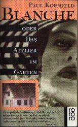 Kornfeld, Paul: Blanche oder Das Atelier im Garten 16.-24. tausend