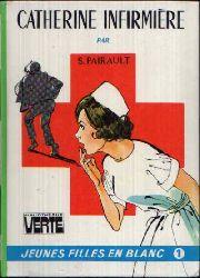 Pairault, S.:  Catherine Infirmiére Bibliotheque Verte