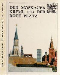 Autorengruppe; Der Moskauer Kreml und Der Rote Platz - Reiseführer