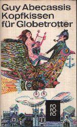 Abecassis, Guy: Kopfkissen für Globetrotter 49.-55. tausend