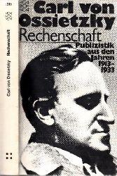 v. Ossietzky ., Carl;  Rechenschaft - Publizistik aus den Jahren 1913-1933