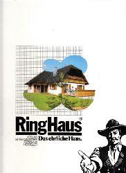 Autorengruppe;  RingHaus - Das ehrliche Haus - Ein aktuelles Informationsbuch für alle, die individuell, solide und kostengünstig bauen wollen