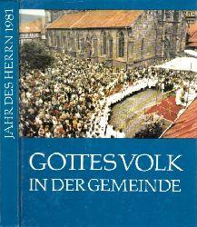 """Autorengruppe;  Gottes Volk in der Gemeinde - Lebendige Gemeinde, unsere Sorge, unsere Hoffnung Katholisches Hausbuch """"Jahr des Herrn"""""""