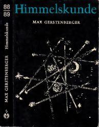 Gerstenberger, Max; Himmelskunde Fackelbücherei Band 88/89 - 82 Zeichnungen und 16 Fotos