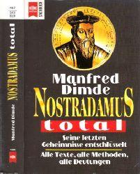 Dimde, Manfred;  Nostradamus total - Seine letzten Geheimnisse entschlüsselt - Alle Texte, alle Methoden, alle Deutungen