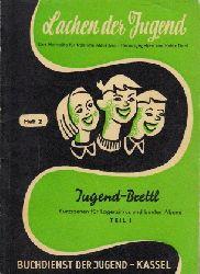 Dahl, Heinz;  Lachen der Jugend - Eine Materialsammlung für fröhliche Stunden - Heft 2 Jugend-Brettl: Kurzszenen für Lagerzirkus und bunten Abend  Teil 1