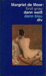 de Moor, Margriet: Erst grau dann weiß dann blau 4. Auflage