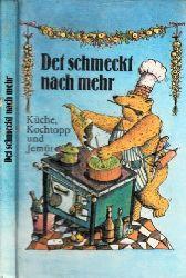 Bauer, Nana;  Det schmeckt nach Mehr - Küche, Kochtopp und Jemüt Einband und Illustrationen von Cleo-Petra Kurze