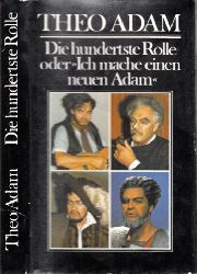 """Adam, Theo; Die hundertste Rolle oder """"Ich mache einen neuen Adam"""" - Sängerwerkstatt II 2. Auflage"""