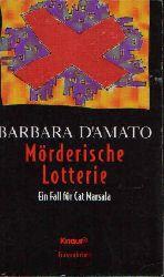 D´Amato, Barbara:  Mörderische Lotterie Ein Fall für Cat Marsala