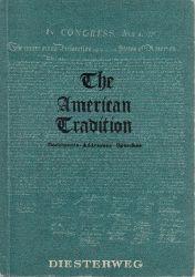 Dreyer, Wilhelm August und Kurt Wächtler;  The American Tradition - Documents, Addresses, Speeches DIESTER WEGS NEUSPRACHLICHE BIBLIOTHEK