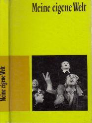 Autorengruppe; Meine eigene Welt Eine Jahresgabe der Deutschen Edelstahlwerke Krefeld für ihre Mitarbeiter und Freunde