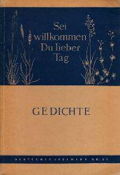 Autorengruppe; Sei willkommen, du lieber Tag! - Gedichte