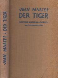 Martet, Jean; Der Tiger - Weitere Unterhaltungen Clemenceaus mit seinem Sekretär 1.-4. tausend