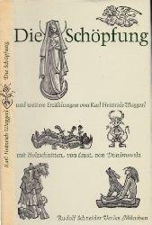 Waggerl, Karl Heiniich; Die Schöpfung und weitere Legenden mit vielen Holzschnitten von Ernst von Dombrowski