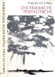 de Vries, Theun;  Die friesische Postkutsche