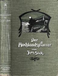 Sick, Ingeborg Maria; Der Hochlandpfarrer Autorisierte Übersetzung aus dem Dänischen von Pauline Klaiber 2. Auflage