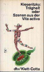 von Kieseritzky, Ingomar:  Trägheit oder Szenen aus der Vita activa