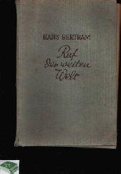 Bertram, Hans: Ruf der weiten Welt 16.-25. tausend