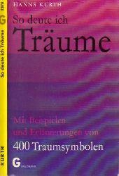 Kurth, Hanns; So deute ich Träume - Mit Beispielen und einer Erläuterung von 400 Traumsymbolen