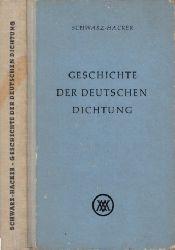 Schwarz-Hacker;  Geschichte der deutschen Dichtung