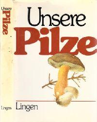 Dittrich, Peter;  Unsere Pilze