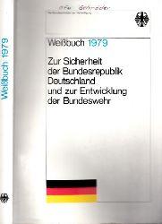 Autorengruppe; Weißbuch 1979 - Zur Sicherheit der Bundesrepublik Deutschland und zur Entwicklung der Bundeswehr