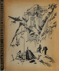 Autorengruppe; Nanga Parbat - Berg der Kameraden - Bericht der Deutschen Himalaja-Expedition 1938