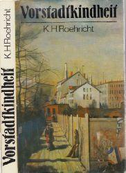 Roehricht, Karl Hermann; Vorstadtkindheit 3. Auflage