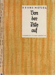 Metzel, Bruno; Von der Pike auf - Aus einem Buchdruckerleben Mit Illustrationen von Alfred Seckelmann