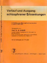 Huber, G.; Verlauf und Ausgang schizophrener Erkrankungen - 2. Weißenauer Schizophreniesymposion 4. und 5. Mai 1973 Mit 23 Abbildungen und 37 Tabellen