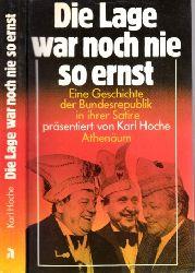 Hoche, Karl; Die Lage war noch nie so ernst - Eine Geschichte der Bundesrepublik in ihrer Satire