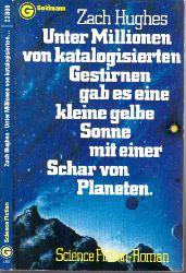 Hughes, Zach; Unter Millionen von katalogisierten Gestirnen gab es eine kleine gelbe Sonne mit einer Schar von Planeten... Science Fiction-Roman
