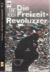 Koch, Eric; Die Freizeitrevoluzzer Science Fiction-Roman