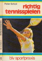 Scholl, Peter;  richtig tennisspielen blv Sportpraxis