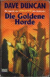Duncan, Dave: Die goldene Horde Die Legende von Longdrink dem Highlander