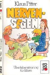 Pitter, Klaus; Nervensegen - Überlebenstraining für Eltern 30.-33. Tausend