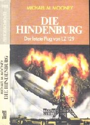Mooney, Michael M. und Antonio Schmidt-Brentano; Die Hindenburg