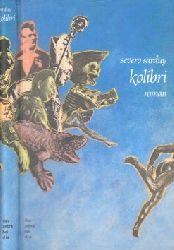 Sarduy, Severo und Thomas Brovot;  Kolibri