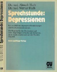 Huth, Almuth und Werner Huth; Sprechstunde: Depressionen - Rat und Hilfe bei depressiven Verstimmungen und bei Depressionskrankheit