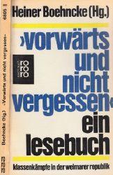 Boehncke, Heiner;  Vorwärts und nicht vergessen - Ein Lesebuch - Klassenkämpfe in der Weimarer Republik