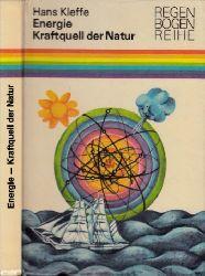 Kleffe, Hans;  Energie, Kraftquell der Natur - Wie der Mensch die Naturkräfte beherrschen lernte Illustrationen von Renate Totzke-Israel