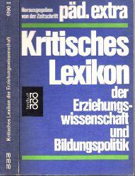 Speichert, Horst;  Kritisches Lexikon der Erziehungswissenschaft und Bildungspolitik Im Auftrag der päd. extra-Redaktion