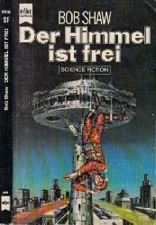 Shaw, Bob;  Der Himmel ist frei - Science Fiction-Roman