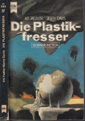 Pedler, Kit und Gerry Davis; Die Plastikfresser - Science Fiction-Roman