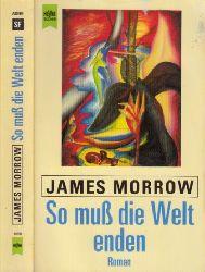 Morrow, James;  So muß die Welt enden