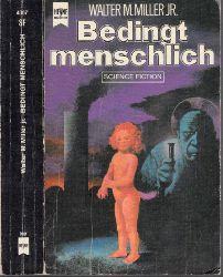 Miller jr., Walter M.; Bedingt menschlich - Science Fiction Erzählungen