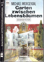 Morgental, Michael;  Garten zwischen Lebensbäume und elf weitere Schattensprünge Science Fiction- und Fantasy-Erzählungen