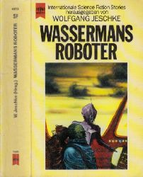 Jeschke, Wolfgang; Wassermans Roboter - Internationale Science Fiction Erzählungen